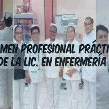 EXAMEN PROFESIONAL PRÁCTICO LIC. EN ENFERMERÍA