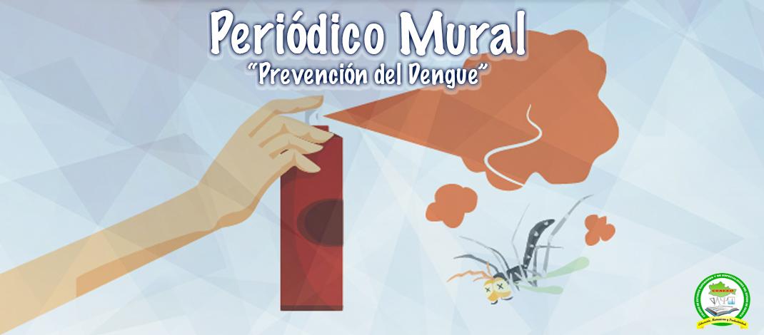 PERIODICO MURAL – PREVENCION DEL DENGUE